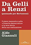 Image de Da Gelli a Renzi (passando per Berlusconi): Il piano massonico sulla «rinascita democratica» e la vera storia della ssua realizzazione