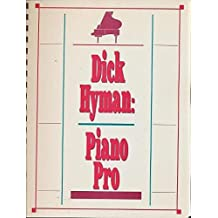 Dick Hyman: Piano Pro - A Browser's Miscellany on Music and Musicians by Dick Hyman (1992-02-06)