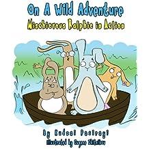 On A Wild Adventure: Children Tales: Volume 2 (Mischievous Ralphie in Action)