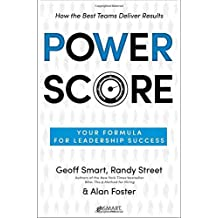 Power Score: Your Formula for Leadership Success by Geoff Smart (2015-06-16)