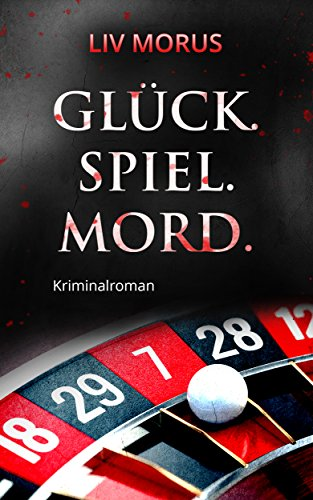 Buchseite und Rezensionen zu 'Glück. Spiel. Mord' von Liv Morus
