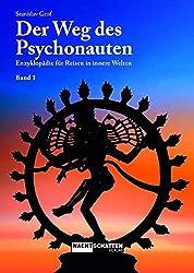 Der Weg des Psychonauten Band 1: Enzyklopädie für Reisen in innere Welten