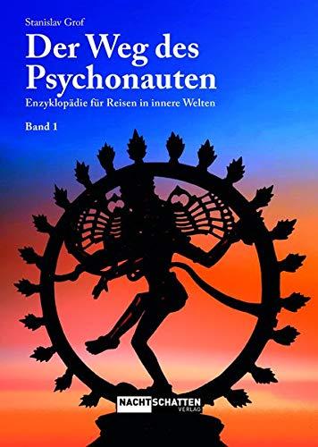 Der Weg des Psychonauten: Enzyklopädie für Reisen in innere Welten