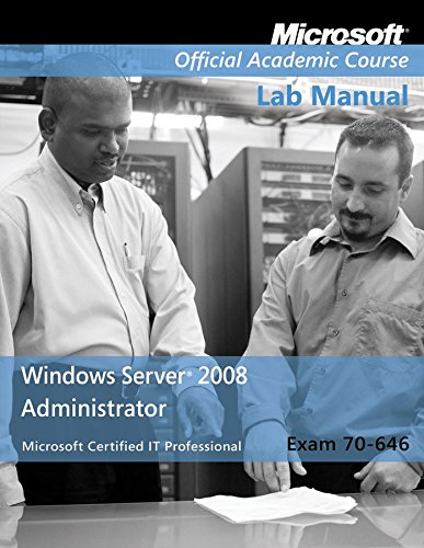 [70-646: Windows Server 2008 Administrator Lab Manual] (By: Microsoft Official Academic Course) [published: April, 2009]
