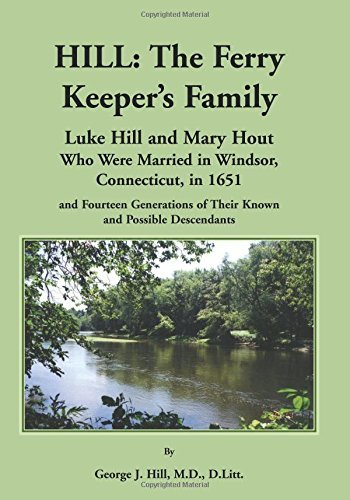 Hill: The Ferry Keeper's Family, Luke Hill and Mary Hout, Who were Married in Wi by George J. Hill (2011-12-08)