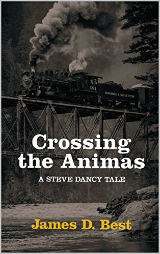 crossing-the-animas-steve-dancy-tales-book-6-english-edition