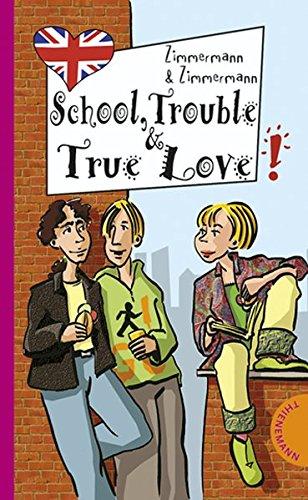 School, Trouble & True Love (Freche Mädchen - freches Englisch!)