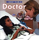I Want to Be a Doctor (I Want to Be (Firefly Paperback))