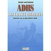 ADHS als Chance begreifen. (Nennen wir es das Edison-Gen)