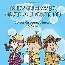 Los Tres Detectives y el Misterio de la Ventana Rota: Volume 1 (Leemos Juntos)