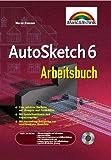 AutoSketch 6 Arbeitsbuch Schneller Einstieg, nützliches Arbeitsbuch, branchenunabhängig (Sonstige Bücher M+T)