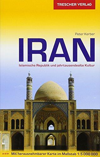 Reiseführer Iran: Islamische Republik und jahrtausendealte Kultur (Trescher-Reihe Reisen)