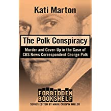 The Polk Conspiracy: Murder and Cover-Up in the Case of CBS News Correspondent George Polk (Forbidden Bookshelf) (English Edition)