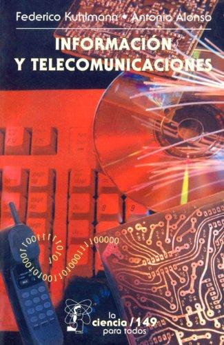 Información y telecomunicaciones (La Ciencia Para Todos nº 149) por Federico Kuhlmann