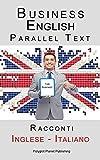 Business English: Parallel Text - Racconti (Inglese - Italiano)