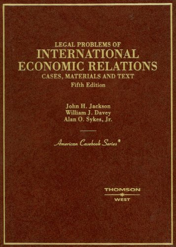 Cases, Materials and Text on Legal Problems of International Economic Relations (American Casebook Series) by John H. Jackson (2008-07-09)