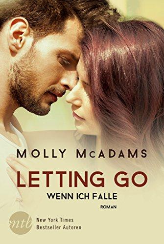 Letting Go - Wenn ich falle: Liebesroman von [McAdams, Molly]