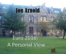 Euro 2016: A Personal View by [Arnold, Jon, Arnold, Jon, Mills, Gavin]