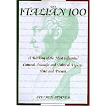 The Italian 100: A Ranking of the Most Influential Cultural, Scientific and Political Figures, Past and Present