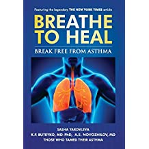 Breathe To Heal: Break Free From Asthma (Learn Buteyko) (Breathing Normalization) (English Edition)