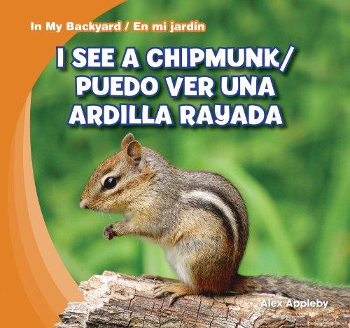 I See a Chipmunk / Puedo ver una ardilla rayada (In My Backyard / En mi jardin)