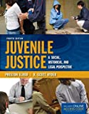 Juvenile Justice: A Social, Historical, And Legal Perspective by Preston Elrod (2013-07-15)