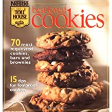 Nestle Toll House Best Loved Cookies: 70 Most Requested Cookies, Bars and Brownies