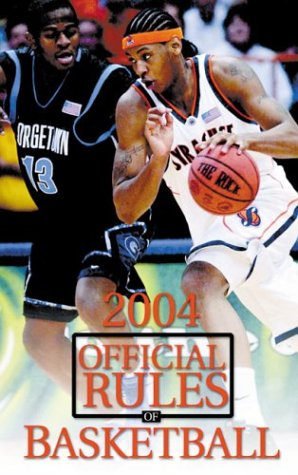 Official Rules of Basketball 2004 Ncaa (OFFICIAL RULES OF BASKETBALL (NCAA))