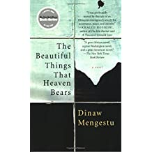 Beautiful Things That Heaven Bears, the by Dinaw Mengestu (1-Jan-2008) Paperback