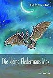 Die kleine Fledermaus Max: Kinderbuch