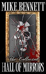 The Collected Hall of Mirrors: Tales of Horror and the Grotesque