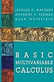 Basic Multivariable Calculus - Jerrold E. Marsden, Anthony Tromba, Alan Weinstein