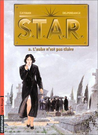 Star, tome 2 : L'aube n'est pas claire