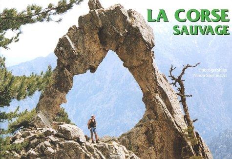 La Corse sauvage par Ninou Santonacci