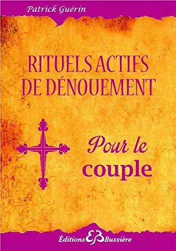 Rituels actifs de dénouement - Pour le couple par Patrick Guérin