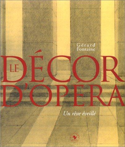Le décor d'opéra : Un rêve éveillé