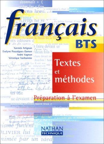 Français BTS, textes et méthodes. Préparation à l'examen