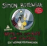 Geschenkidee Weihnachtliche CDs  - Bring mir den Kopf vom Nikolaus: Ein Weihnachtsmärchen.
