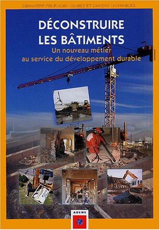 Déconstruire les bâtiments : Un nouveau métier au service du développement durable