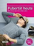 Pubertät heute: Ohne Stress durch die wilden Jahre