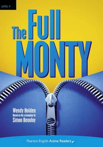 The full monty. Level 4. Con CD Audio formato MP3. Con espansione online (Pearson English Active Readers)