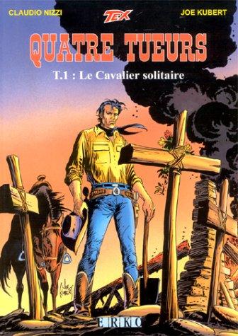 Quatre tueurs, tome 1 : Le Cavalier solitaire