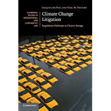 Climate Change Litigation: Regulatory Pathways to Cleaner Energy (Cambridge Studies in International and Comparative Law)