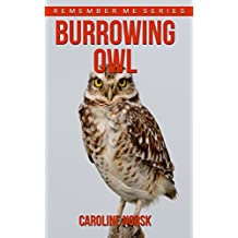 Burrowing Owl: Amazing Photos & Fun Facts Book About Burrowing Owls For Kids (Remember Me Series) (English Edition)