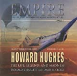 Empire: The Life, Legend, and Madness of Howard Hughes: Part 1