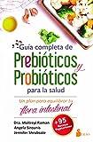 GUÍA COMPLETA DE PREBIÓTICOS Y PROBIÓTICOS PARA LA SALUD