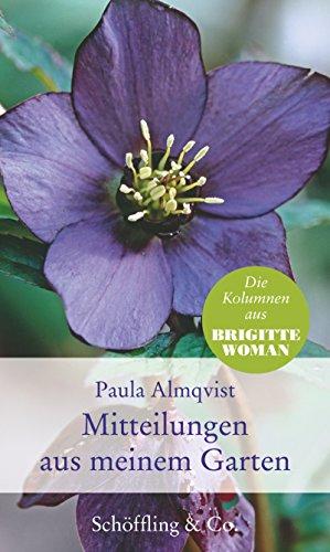 Download Mitteilungen aus meinem Garten: Gartenkolumnen (Garten-Geschenkbücher)