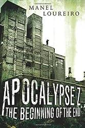 The Beginning of the End (Apocalypse Z) by Manel Loureiro (2012-10-23)