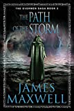 The Path of the Storm (The Evermen Saga Book 3) by James Maxwell
