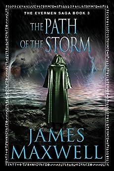 The Path of the Storm (The Evermen Saga Book 3) (English Edition) par [Maxwell, James]